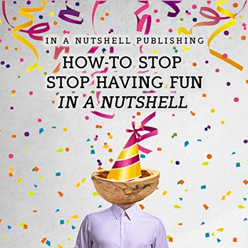 『How to Stop Having Fun in a Nutshell』のカバーアート