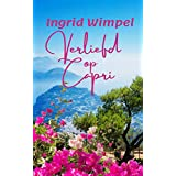 Verliefd op Capri: een liefdesverhaal dat je voor even alles doet vergeten en je meevoert naar het betoverende eiland Capri (Dutch Edition)