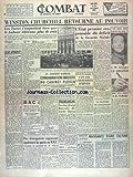 COMBAT [No 2276] du 27/10/1951 - CHURCHILL RETOURNE AU POUVOIR - LES TORIES...