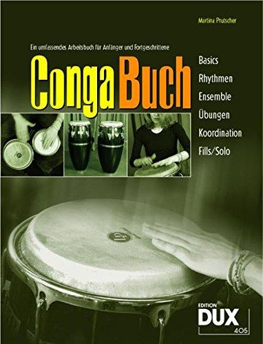 Conga Buch inkl CD: Ein umfassendes Arbeitsbuch für Anfänger und Fortgeschrittene: Ein praxisnahes Arbeitsbuch mit CD für Anfänger und Fortgeschrittene