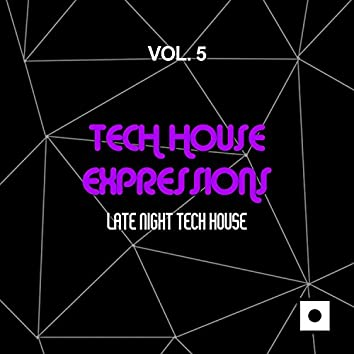 Tech House Expressions, Vol. 5 (Late Night Tech House)