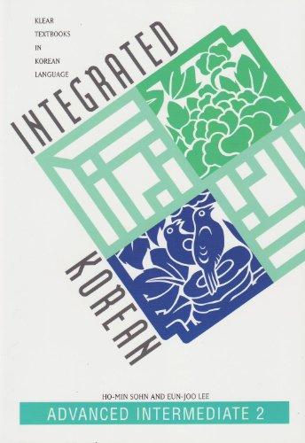 Integrated Korean: Advanced Intermediate 2 (KLEAR...