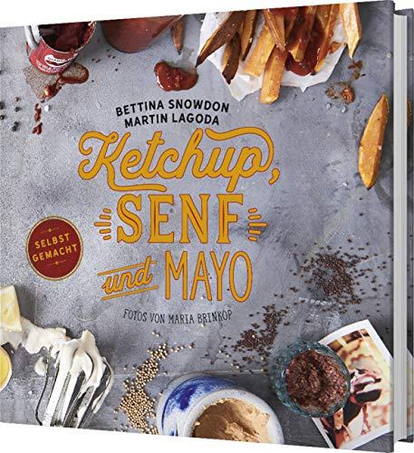 Ketchup, Senf und Mayo - Selbstgemacht