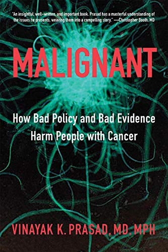 Malignant: How Bad Policy and Bad Evidence Harm People with Cancer (English Edition)