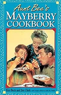 Ken Beck: Aunt Bee's Mayberry Cookbook (Paperback); 1991 Edition
