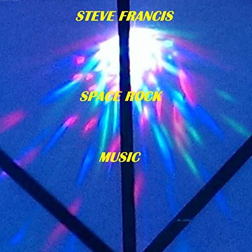 Steve Francis Plays Space Rock Music