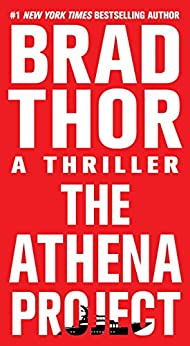 The Athena Project: A Thriller (Scot Harvath Book 10) by [Brad Thor]