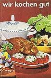 Wir kochen gut. Reprint: Reprint der Ausgabe von 1968
