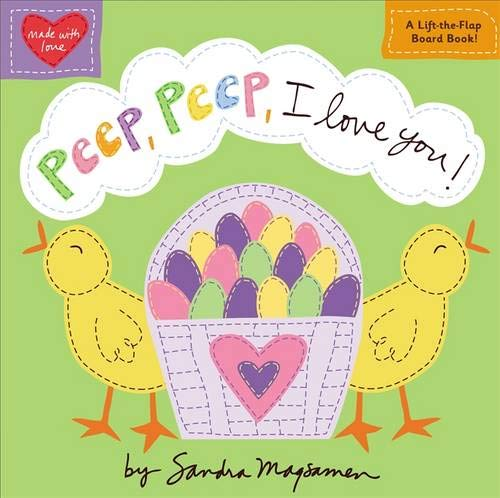 Peep, Peep, I Love You! (Padded Cloth Covers with Lift-the-Flaps)