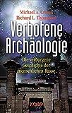 Verbotene Archäologie: Die verborgene Geschichte der menschlichen Rasse