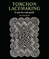 Torchon Lacemaking: A Step-by-step Guide (Step By Step Guide)
