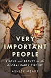 Very Important People: Status and Beauty in the Global Party Circuit