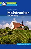 Mainfranken Reiseführer Michael Müller Verlag: mit Bamberg. Individuell reisen mit vielen praktischen Tipps (MM-Reisen)
