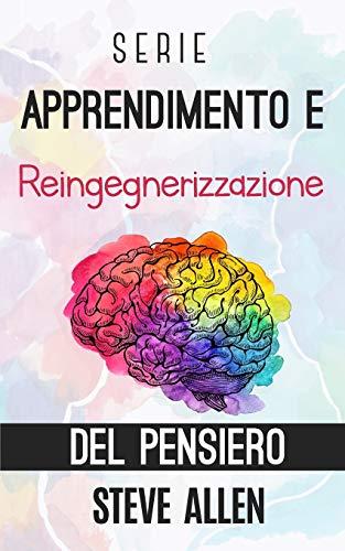 Serie Apprendimento e reingegnerizzazione del pensiero: Serie di 4 libri: Impara come Einstein, Memorizza come Sherlock Holmes, Domina la tua mente e I 59 inganni della logica