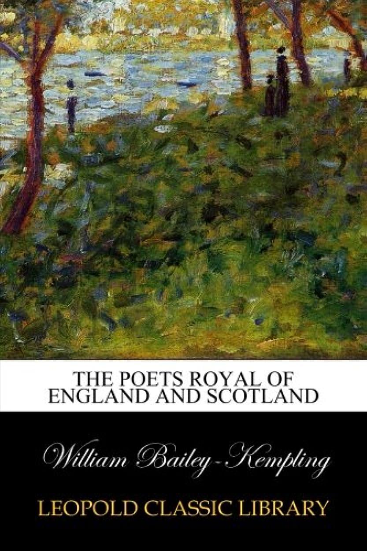 徹底的に論争一時的The Poets royal of England and Scotland
