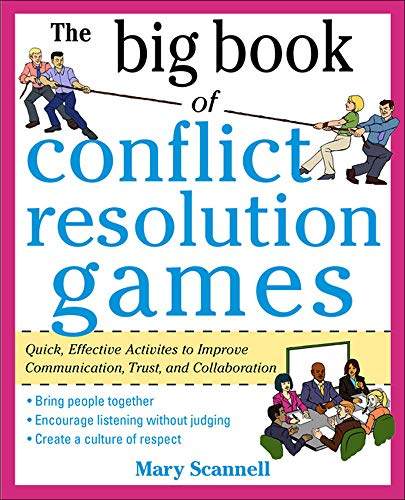 Compare Textbook Prices for The Big Book of Conflict Resolution Games: Quick, Effective Activities to Improve Communication, Trust and Collaboration Big Book Series 1 Edition ISBN 9780071742245 by Scannell, Mary