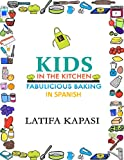 Kids in the Kitchen: Fabulicious Baking in Spanish