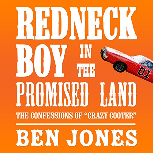 Redneck Boy in the Promised Land: The Confessions of 'Crazy Cooter' cover art
