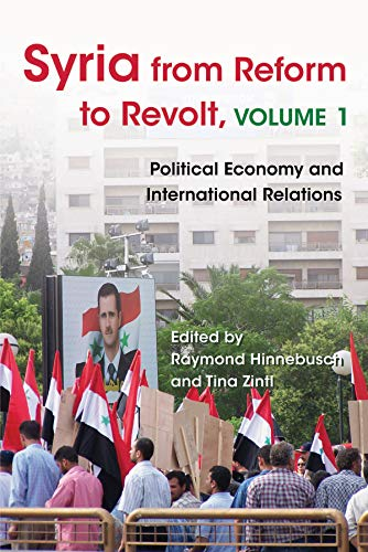 Syria from Reform to Revolt: Volume 1: Political Economy and International Relations
