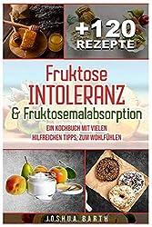 120 Rezepte: Fruktoseintoleranz & Fruktosemalabsorption