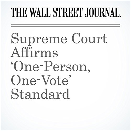 Supreme Court Affirms 'One-Person, One-Vote' Standard cover art