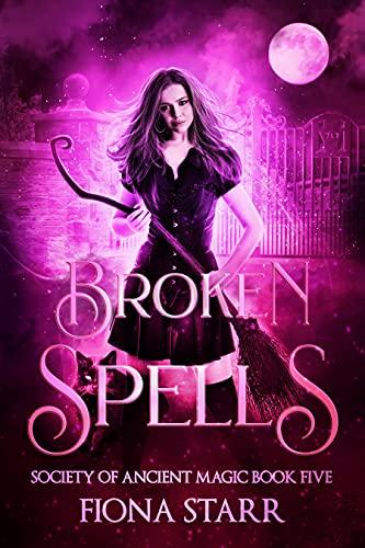 Broken Spells (Society of Ancient Magic Book 5) (English Edition)