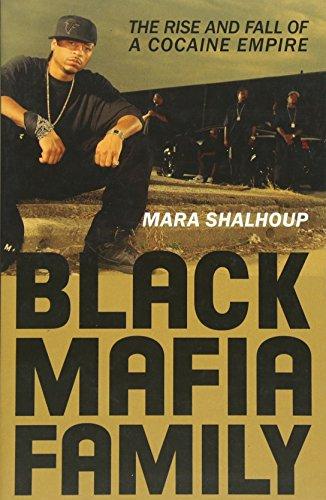 Black Mafia Family: The Rise and Fall of a Cocaine Empire