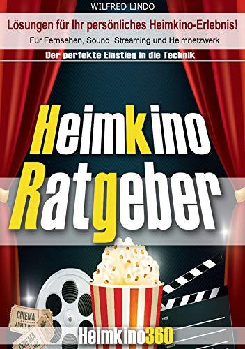 Heimkino Ratgeber: Für Fernsehen, Sound, Streaming und Heimnetzwerk. Lösungen für Ihr persönliches Heimkino-Erlebnis!