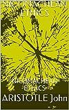 NICOMACHEAN ETHICS: NICOMACHEAN ETHICS (English Edition)