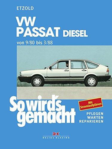So wird's gemacht, Bd.28, VW Passat und Passat-Variant / VW Santana, Diesel und Turbo-Diesel (Sept.'80 bis März '88)