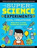 SUPER Science Experiments: Cool Creations:Make slime, crystals, invisible ink, and more! (English Edition)