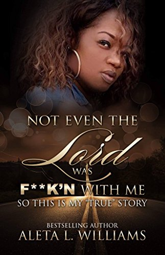 Not Even The Lord Was F**K'n With Me: Born Under A Curse- My True Story (English Edition)