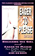 Breaking the Girl and Eager to Please: Two Erotic Novels of Submission