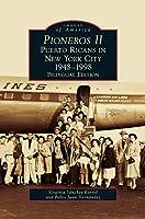 Pioneros II: Puerto Ricans in New York City, 1948-1998