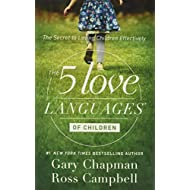 5 Love Languages Of Children: The Secret To Loving Children Effectively