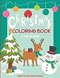 Christmas Coloring Book for Kids: Big Christmas Coloring Book with Christmas Trees, Santa Claus, Reindeer, Snowman, and More!