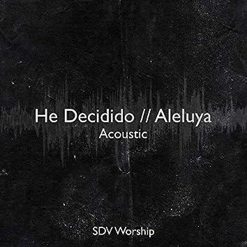 He Decidido // Aleluya