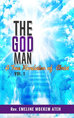 The God-man: A true revelation of Christ (English Edition)