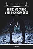 Our Bucket List Journal Things We Can Do When Lockdown Ends Memory Book: Our Adventure Book - Relationship Gifts for Couples