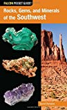 Rocks, Gems, and Minerals of the Southwest (Falcon Pocket Guides)