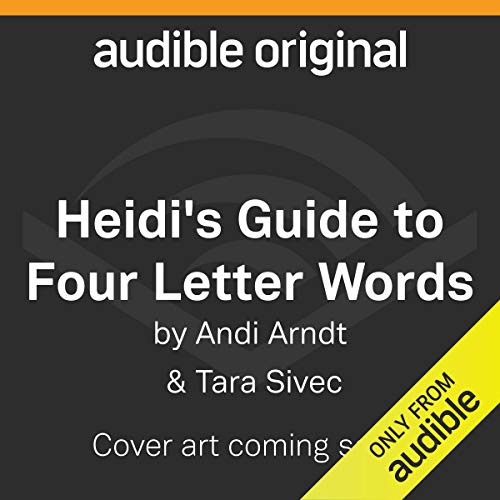 Heidi's Guide to Four Letter Words                   By:                                                                                                                                 Tara Sivec,                                                                                        Andi Arndt                           Length: Not Yet Known     Not rated yet     Overall 0.0