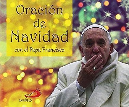 Oración de Navidad: con el Papa Francisco