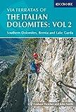 Via Ferratas of the Italian Dolomites: Vol 2: Southern Dolomites, Brenta and Lake Garda: Southern Dolomites, Brenta and Lake Garda Area: Southern, ... ... Inglés]: Southern, Brenta and Lake Garda v. 2