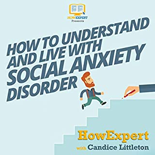 How to Understand and Live with Social Anxiety Disorder cover art