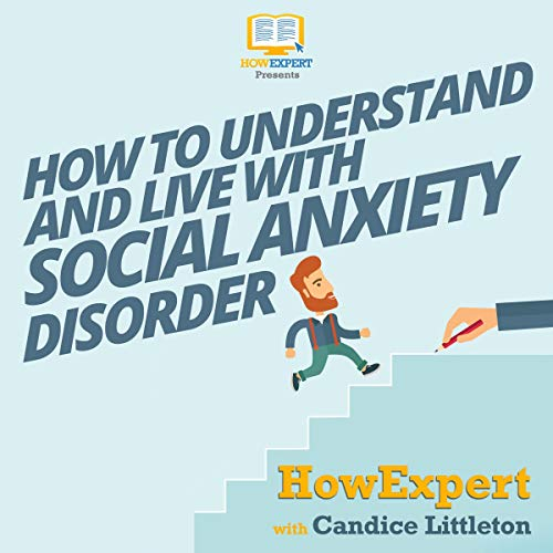 How to Understand and Live with Social Anxiety Disorder audiobook cover art