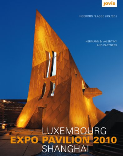 Luxembourg Expo Pavillon Shanghai: HERMANN & VALENTINY and Partners (Luxembourg Expo Pavilion: Hermann & Valentiny)