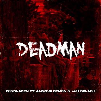 Deadman (feat. Jackboi & Luh Splash)