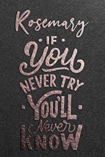 Rosemary If You Never Try You Never Know: Motivational To Do Checklist Notebook / Journal Gifts for Daily Task Planner & T...