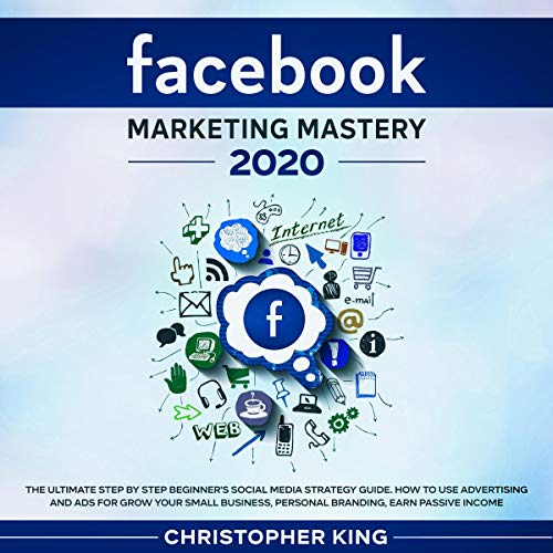 Facebook Marketing Mastery 2020 cover art