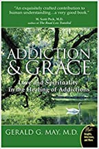 [0061122432] [9780061122439] Addiction and Grace: Love and Spirituality in the Healing of Addictions-Paperback